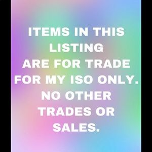Accessories - ITEMS IN THIS LISTING I WILL TRADE FOR ISO ONLY